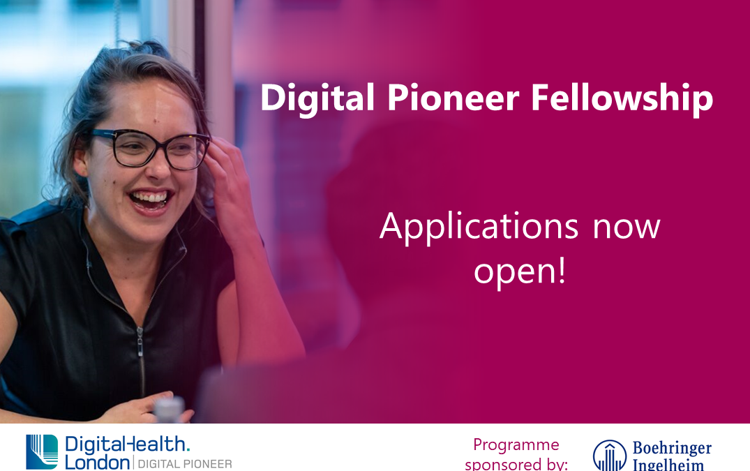 DigitalHealth.London Digital Pioneer Fellowship opens for applications